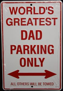 worlds greatest dad parking only sign