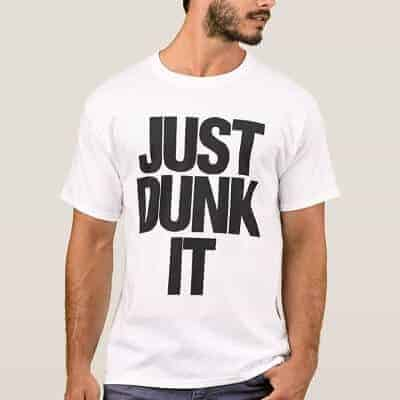 Just Dunk It T-Shirt