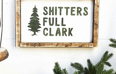 Shitters Full Clark Sign - Farmhouse Christmas Decorations