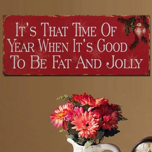 Vintage Christmas Wall Decor - A rustic Christmas sign that says: It's that time of year when it's good to be fat and jolly!