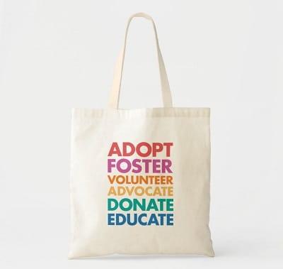 Adopt Foster Volunteer Advocate Donate Educate Tote Bag