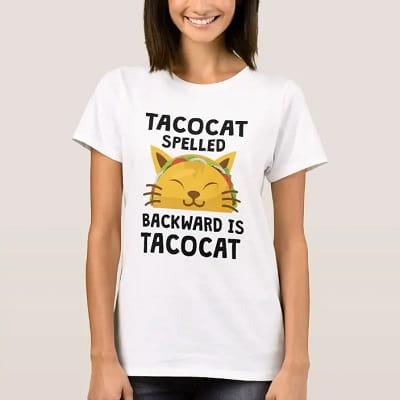 Taco Cat Spelled Backwards Is Taco Cat T-Shirt