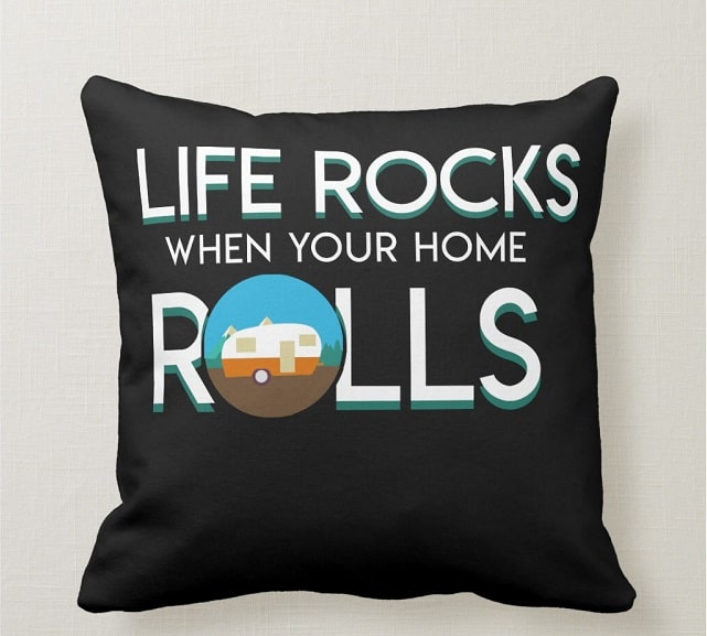 Life Rocks When Your Home Roll RV Camper Throw Pillow