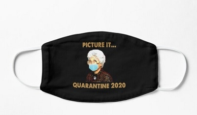 The Golden Girls Picture It Quarantine 2020 Face Mask