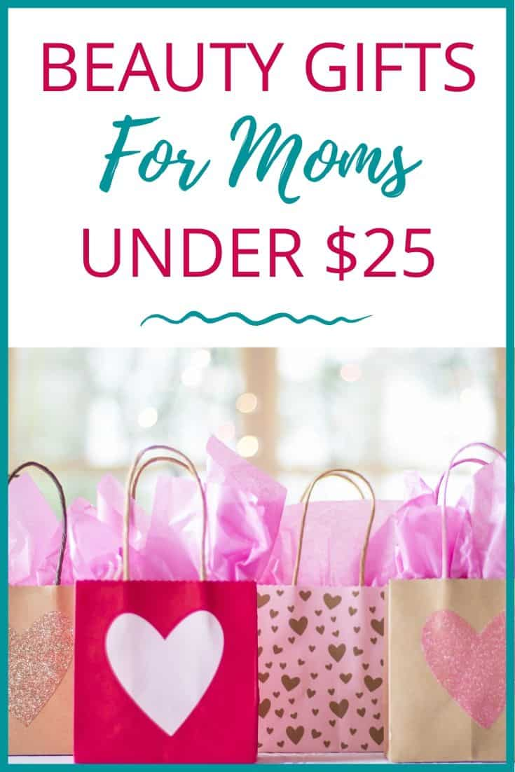 Beauty Gifts for Moms Under $25