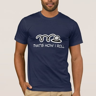 Funny That's how I roll Golf T-shirt