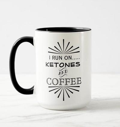 I Run On Ketones and Coffee Mug