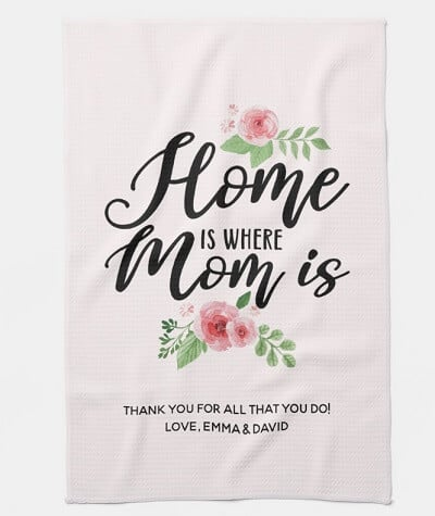 Home Is Where Mom Is Personalized Kitchen Towel
