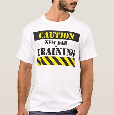 Caution new dad in training T-Shirt