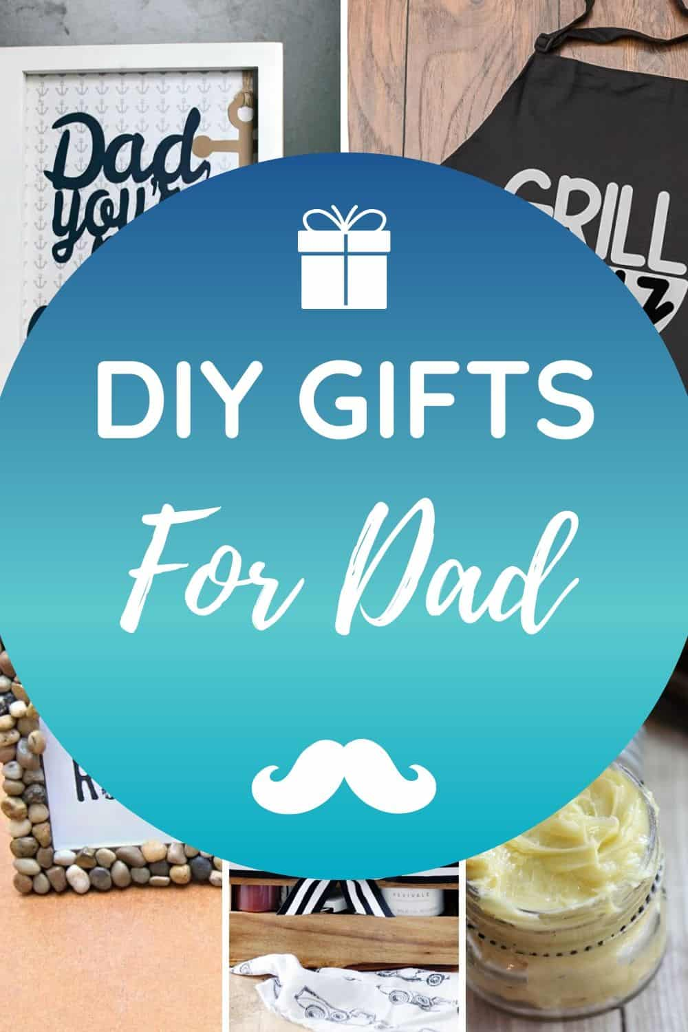 DIY Gifts for Dad - Homemade Gift Ideas for Father's Day
