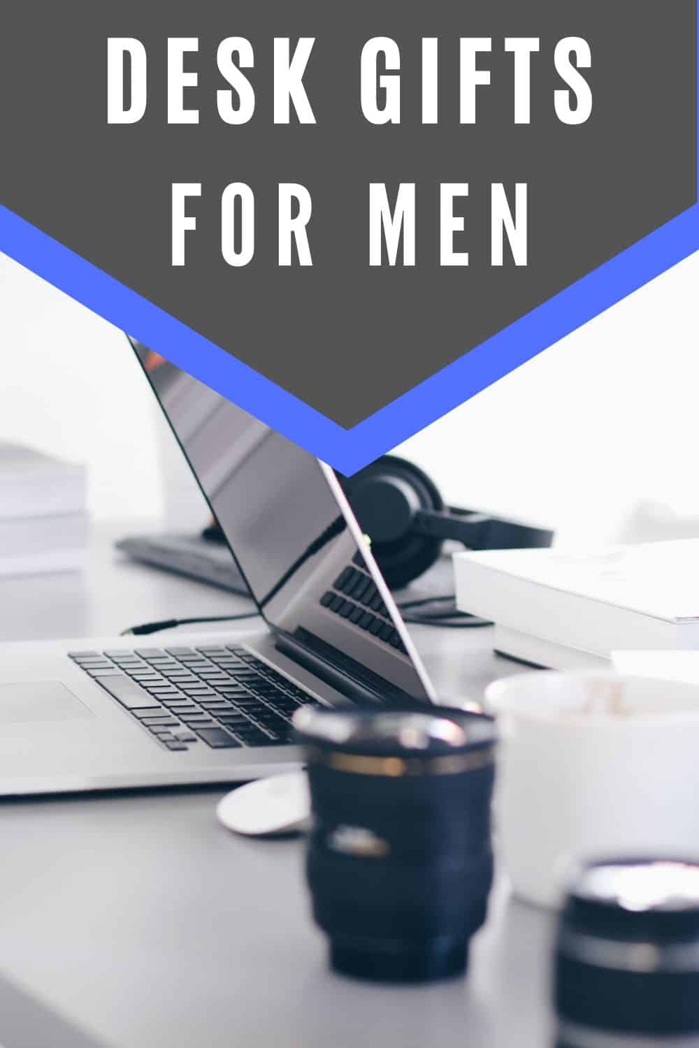 Desk Gifts for Men - Desk and Office Gift Ideas for Dad, Grandads, Brothers, Coworkers and Bosses