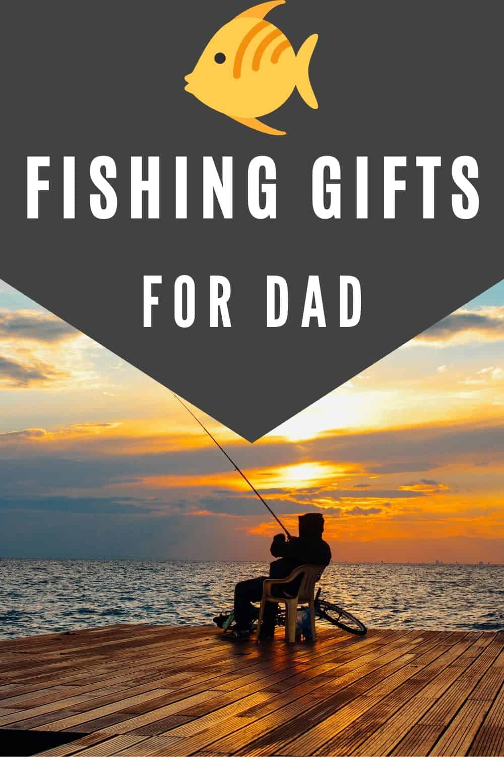 Fishing Gifts for Dad - Gift Ideas for Dads Who Love Fishing