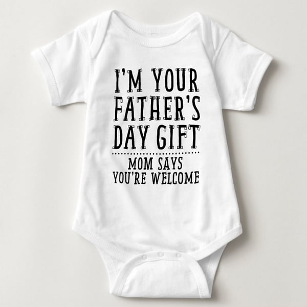 I'm Your Father's Day Gift Onesie