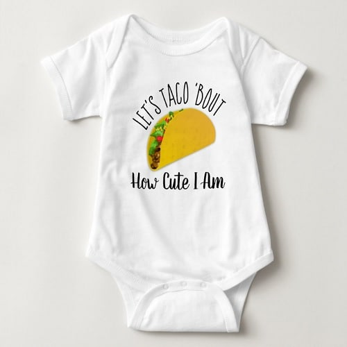 Let's Taco 'Bout How Cute I Am Baby Bodysuit