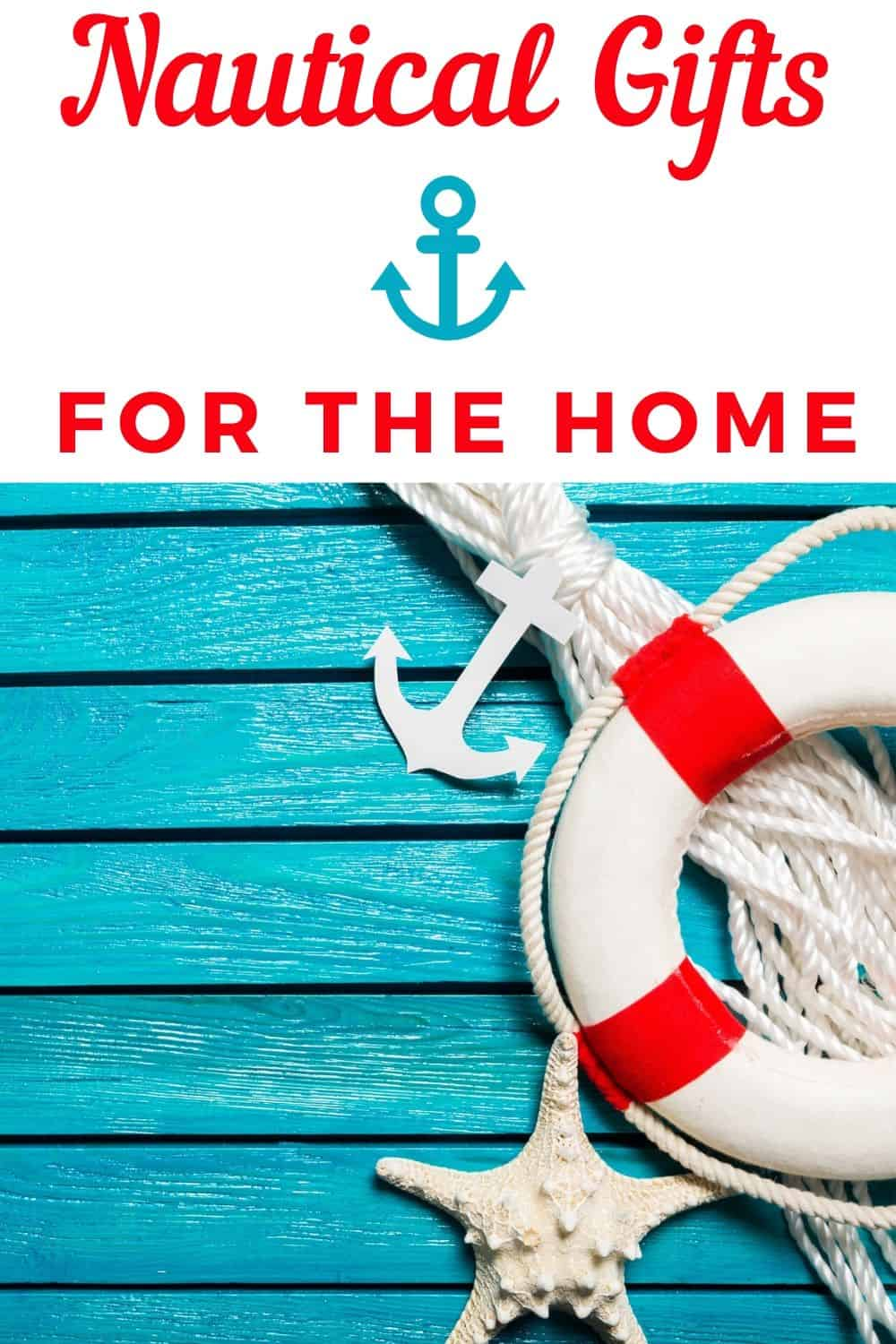Nautical Gifts for The Home - Nautical Themed Decor Gift Ideas