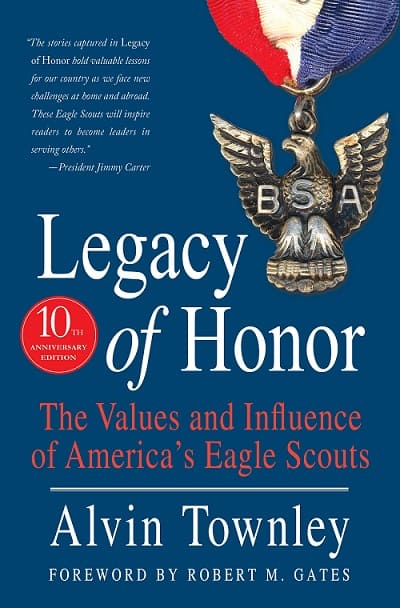 Legacy of Honor - The Values and Influence of America's Eagle Scouts Book