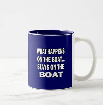 What Happens On The Boat Stays On The Boat Coffee Mug