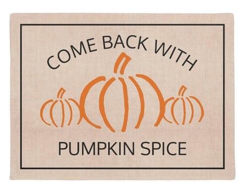 Come Back with Pumpkin Spice Doormat