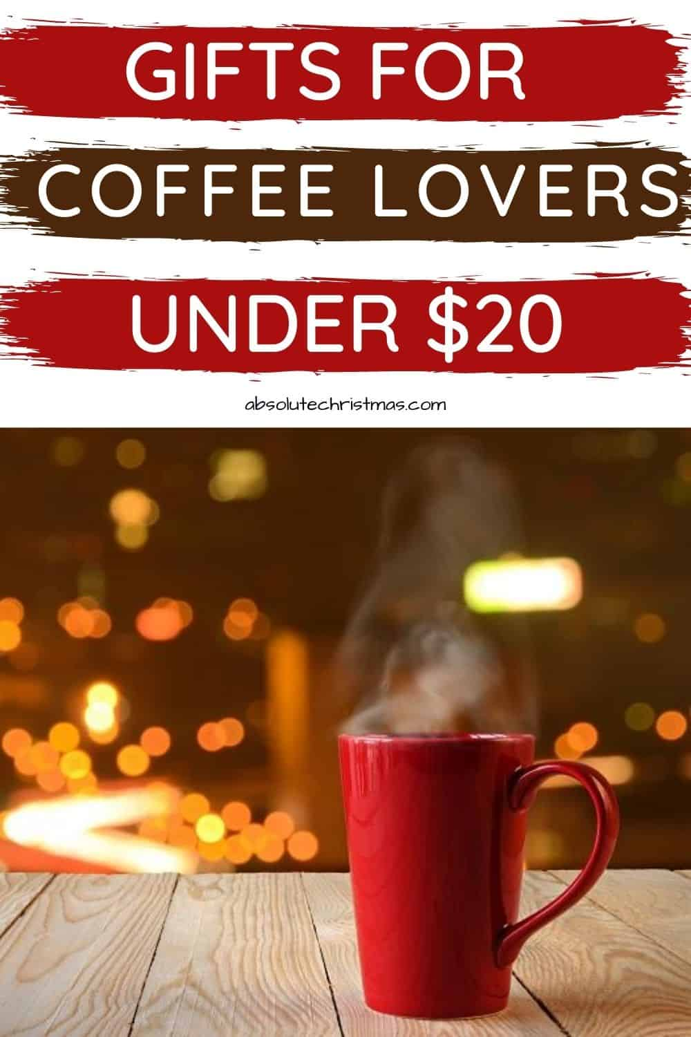 Gifts for Coffee Lovers Under $20 - Budget-Friendly Coffee Gift Ideas