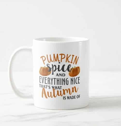 Pumpkin Spice and Everything Nice Coffee Mug