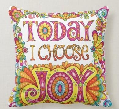 Today I Choose Joy Pillow