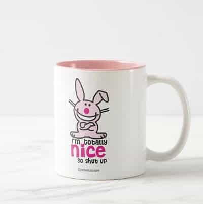 I'm Totally Nice, So Shut Up Coffee Mug