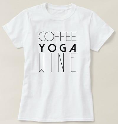 Coffee Yoga Wine Chic T-Shirt